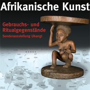Afrikanische Kunst, Gebrauchs- und Ritualgegenstände, Sonderausstellung Ubangi
