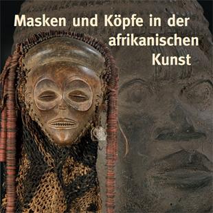 Masken und Köpfe in der afrikanischen Kunst