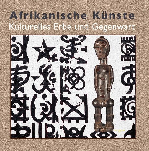 Afrikanische Künste Kulturelles Erbe und Gegenwart